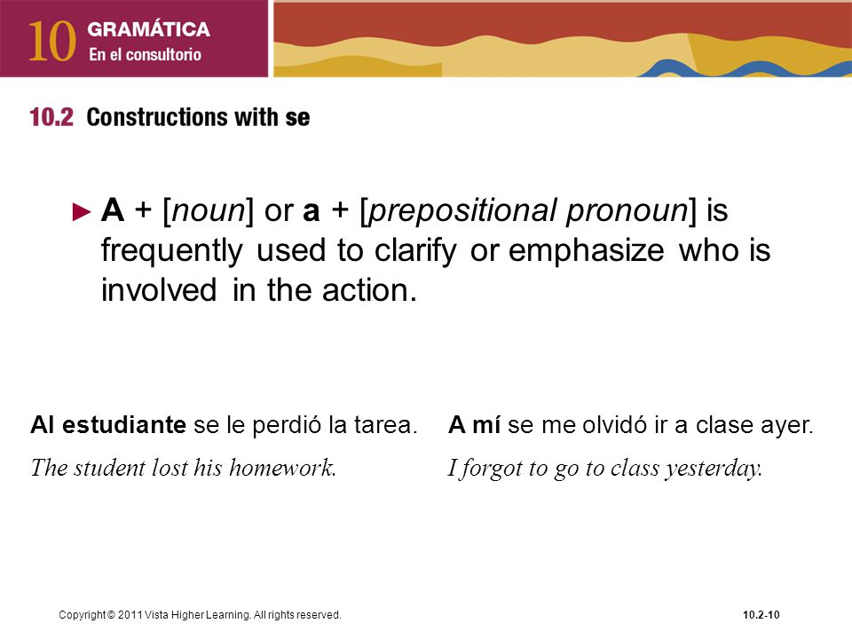 A + [noun] or a + [prepositional pronoun] is frequently used to clarify or emphasize who is involved in the action.